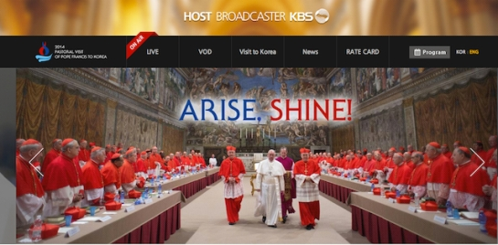 Screen shot of slide from main page of host broadcaster for 2014 Pastoral visit of Pope Francis to Korea showing the theme of the papal visit inspired by Isaiah 60:1 - http://pope.kbs.co.kr/pc/eng/main/main.php